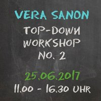 VERA SANON Top-Down Workshop No. 2